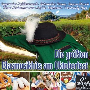 Die größten Blasmusikhits am Oktoberfest, Various