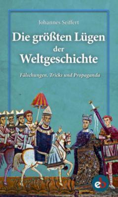 Die größten Lügen der Weltgeschichte, Johannes Seiffert