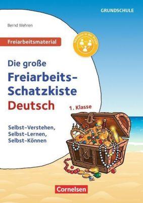 Die große Freiarbeits-Schatzkiste Deutsch, Klasse 1 - Bernd Wehren |