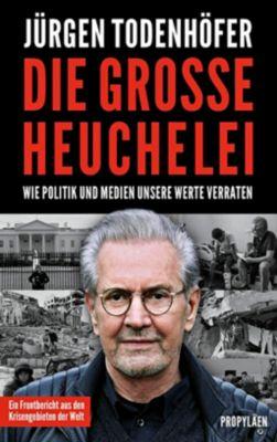 Die große Heuchelei - Jürgen Todenhöfer |