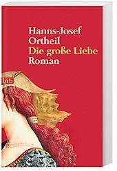 Die grosse Liebe, Hanns-Josef Ortheil