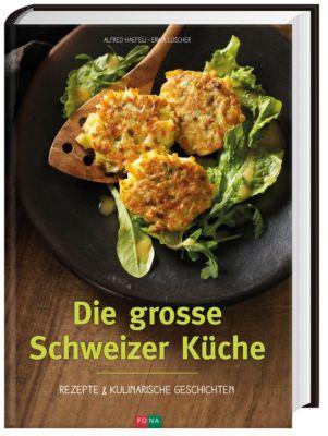 Die grosse Schweizer Küche, Alfred Haefeli, Erika Lüscher