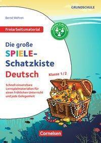 Die große Spiele-Schatzkiste Deutsch, Klasse 1/2 - Bernd Wehren  