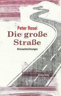 Die große Straße - Peter Rosei |