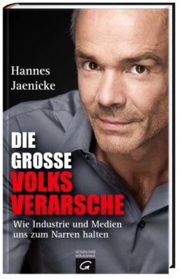 Die große Volksverarsche, Hannes Jaenicke