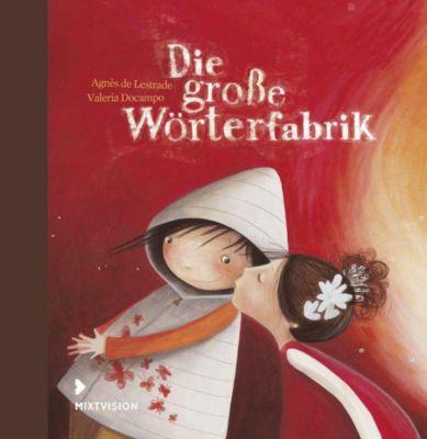 Die große Wörterfabrik, Geschenkausgabe - Agnès de Lestrade pdf epub