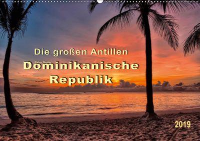 Die großen Antillen - Dominikanische Republik (Wandkalender 2019 DIN A2 quer), Peter Roder