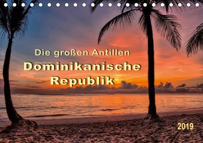 Die grossen Antillen - Dominikanische Republik (Tischkalender 2019 DIN A5 quer), Peter Roder