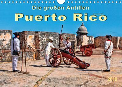 Die großen Antillen - Puerto Rico (Wandkalender 2019 DIN A4 quer), Peter Roder