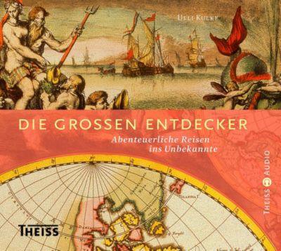 Die großen Entdecker, 2 Audio-CDs, Ulli Kulke