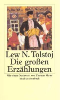 Die großen Erzählungen - Leo N. Tolstoi |
