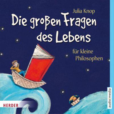 Die grossen Fragen des Lebens für kleine Philosophen, Julia Knop