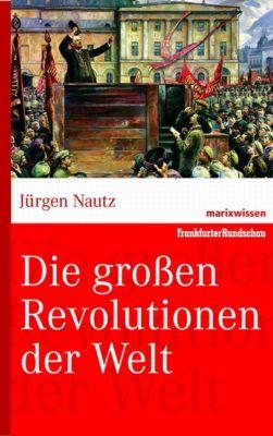 Die großen Revolutionen der Welt - Jürgen Nautz  