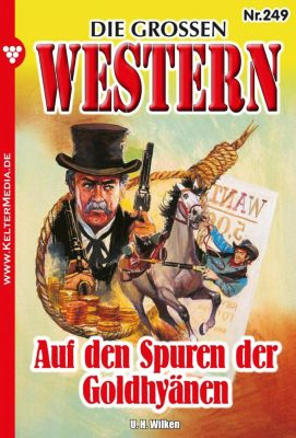 Die großen Western: Die großen Western 249, U. H. Wilken