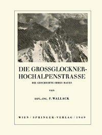 Die Grossglockner-Hochalpenstrasse, Franz Wallack