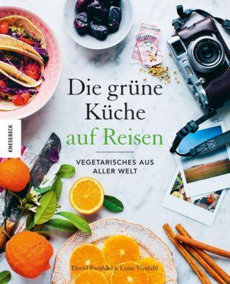 Die Grüne Küche auf Reisen, David Frenkiel, Luise Vindahl