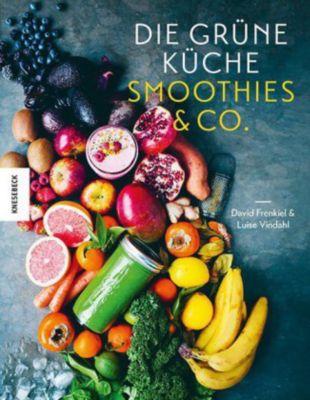 Die Grüne Küche Smoothies & Co., David Frenkiel, Luise Vindahl