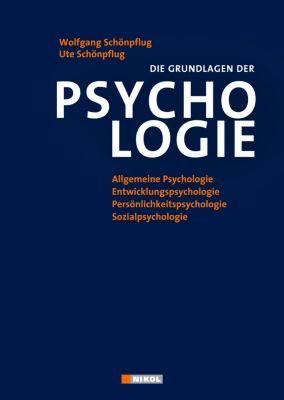 Die Grundlagen der Psychologie, Wolfgang Schönpflug, Ute Schönpflug