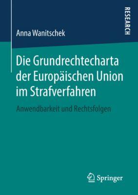 Die Grundrechtecharta der Europäischen Union im Strafverfahren, Anna Wanitschek