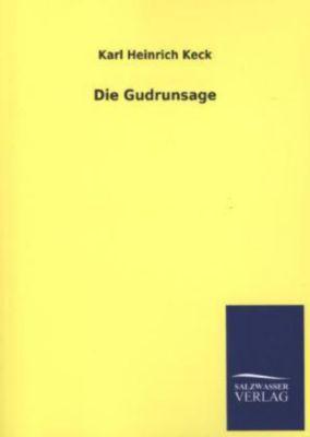 Die Gudrunsage - Karl H. Keck |
