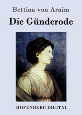 Die Günderode, Bettina Von Arnim