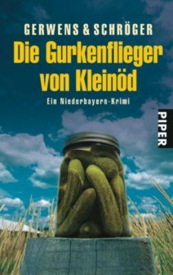Die Gurkenflieger von Kleinöd, Katharina Gerwens, Herbert Schröger
