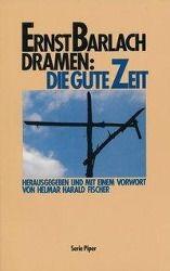 Die gute Zeit - Ernst Barlach pdf epub
