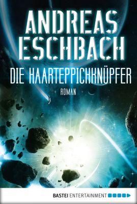 Die Haarteppichknüpfer, Andreas Eschbach
