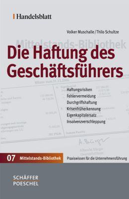 Die Haftung des Geschäftsführers, Volker Muschalle, Thilo Schultze