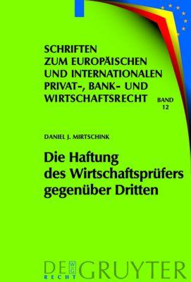 Die Haftung des Wirtschaftsprüfers gegenüber Dritten, Daniel J. Mirtschink