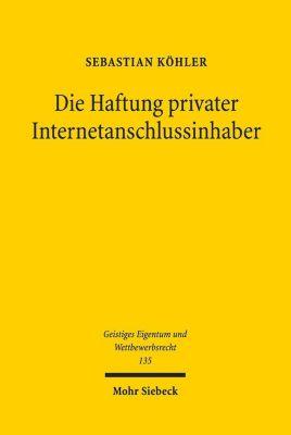Die Haftung privater Internetanschlussinhaber, Sebastian Köhler