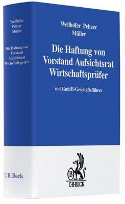 Die Haftung von Vorstand Aufsichtsrat Wirtschaftsprüfer, Werner Wellhöfer, Martin Peltzer, Welf Müller