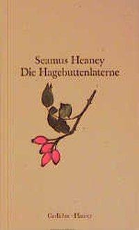 Die Hagebuttenlaterne - Seamus Heaney  