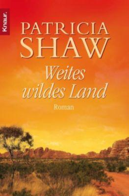 Die Hamilton-Saga: Weites wildes Land, Patricia Shaw
