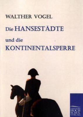 Die Hansestädte und die Kontinentalsperre, Walther Vogel
