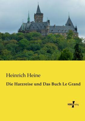 Die Harzreise und Das Buch Le Grand - Heinrich Heine |