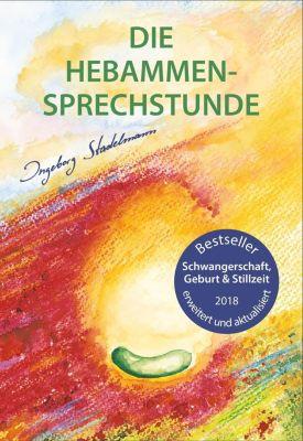 Die Hebammen-Sprechstunde - Ingeborg Stadelmann |