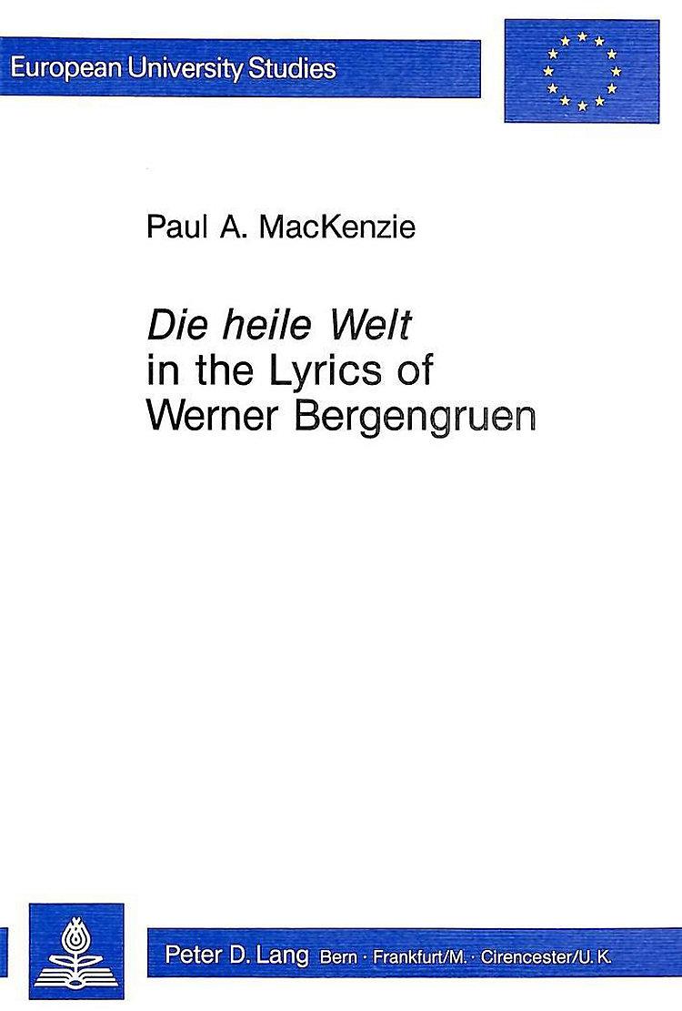 Die Heile Welt In The Lyrics Of Werner Bergengruen Buch