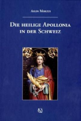 Die heilige Apollonia in der Schweiz, Ailin Moezzi