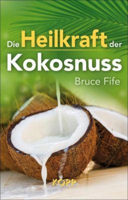 Die Heilkraft der Kokosnuss, Bruce Fife