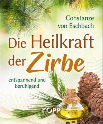 Die Heilkraft der Zirbe - Constanze von Eschbach pdf epub