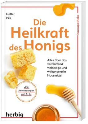 Die Heilkraft des Honigs - Detlef Mix |