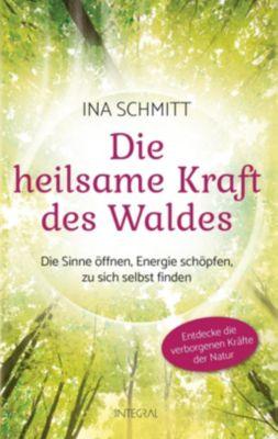 Die heilsame Kraft des Waldes - Ina Schmitt pdf epub