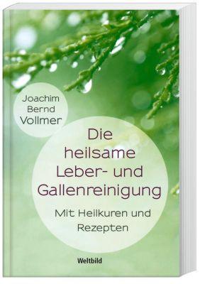 Die heilsame Leber- und Gallenreinigung - Joachim Bernd Vollmer |