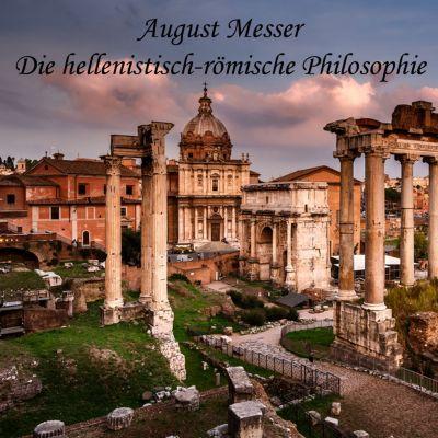 Die hellenistisch-römische Philosophie, August Messer