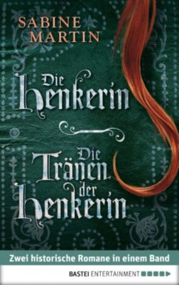Die Henkerin / Die Tränen der Henkerin, Sabine Martin