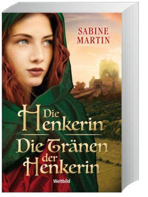 Die Henkerin/Die Tränen der Henkerin Doppelband, Sabine Martin