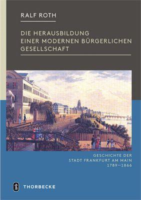 Die Herausbildung einer modernen bürgerlichen Gesellschaft, Ralf Roth