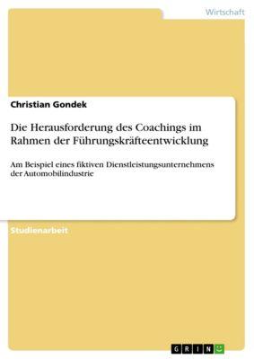 Die Herausforderung des Coachings im Rahmen der Führungskräfteentwicklung, Christian Gondek