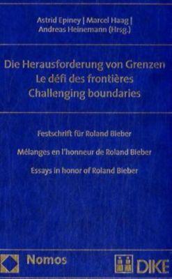 Die Herausforderung von Grenzen; Le défi des frontières / Challenging boundaries